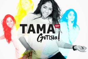 Tama Gotcha